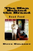 The Man Behind The Brand: Road Food