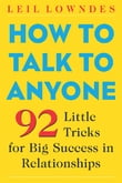 How to Talk to Anyone : 92 Little Tricks for Big Success in Relationships: 92 Little Tricks for Big Success in Relationships