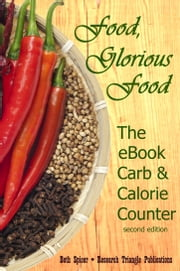 Food, Glorious Food: The eBook Carb & Calorie Counter, 2nd ed.