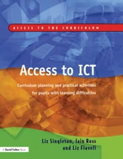 Access to Ict: Curriculum Planning and Practical Activities for Pupils with Learning Difficulties