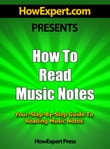 How To Read Music Notes: Your Step-By-Step Guide To Reading Music Notes