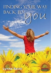 Finding Your Way Back to YOU: A self-help book for women who want to regain their Mojo and realise their dreams!