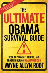 The Ultimate Obama Survival Guide