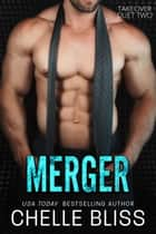 Merger ebook by Chelle Bliss