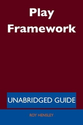 Play Framework - Unabridged Guide