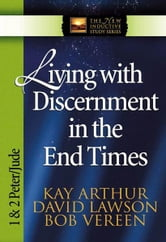 Living with Discernment in the End Times