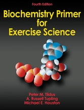 Biochemistry Primer for Exercise Science, Fourth Edition