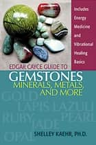Edgar Cayce Gemstones,矿物质,金属和更多电子书的Gemstones,Metally Kaehr,Phd