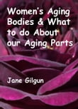Women's Aging Bodies & What to do About Our Aging Parts