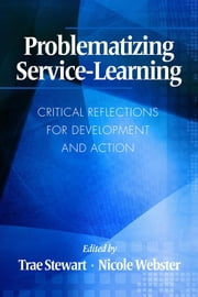 Problematizing Service-Learning: Critical Reflections for Development and Action