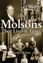 The Molsons: Their Lives and Times: 1780-2000