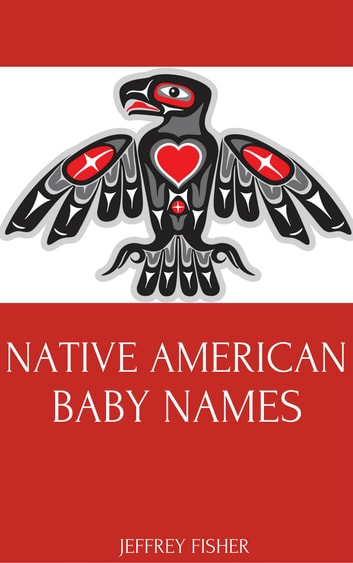 Native American Baby Names Ebook By Jeffrey Fisher