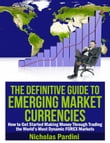 The Definitive Guide to Emerging Market Currencies