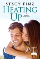 Heating Up ebook by Stacy Finz