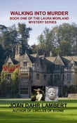 WALKING INTO MURDER: Book One of the Laura Morland Mystery series