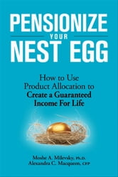 Pensionize Your Nest Egg