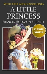A LITTLE PRINCESS Classic Novels: New Illustrated [Free Audiobook Links]