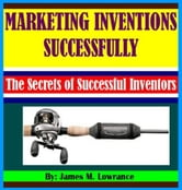 Marketing Your Inventions Successfully
