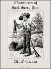 Adventures of Huckleberry Finn (Fully Illustrated Version)