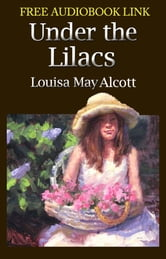 UNDER THE LILACS Classic Novels: New Illustrated [Free Audio Links]