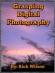 Grasping Digital Photography