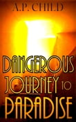 Dangerous Journey to Paradise