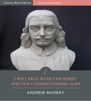 download I Will Pray with the Spirit and with the Understanding Also (Illustrated Edition) book