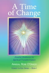 A Time of Change: Akashic Guidance for Spiritual Transformation