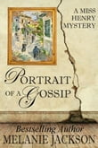 Portrait of a Gossip (A Miss Henry Mystery Book 1)