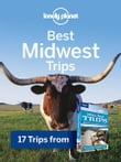 Lonely Planet Best Midwest Trips