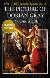 THE PICTURE OF DORIAN GRAY Classic Novels: New Illustrated [Free Audio Links]