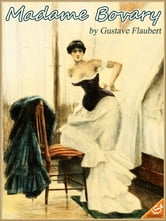 MADAME BOVARY:Complete Edition (Illustrated and Free Audiobook Link)