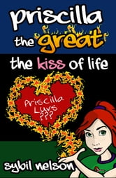 Priscilla the Great: The Kiss of Life