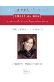 The Smart Divorce Smart Guide: The Legal Divorce