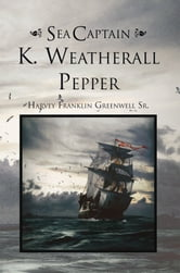 Sea Captain K. Weatherall Pepper
