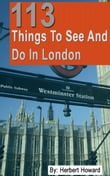 113 Things To See And Do In London