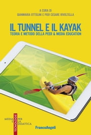 Il tunnel e il kayak. Teoria e metodo della peer & media education