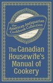 Canadian Housewife's Manual of Cookery
