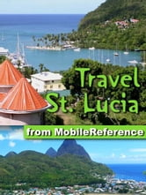 Travel St. Lucia: illustrated travel guide to St. Lucia, Caribbean (Mobi Travel)