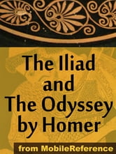 The Iliad And The Odyssey By Homer: The Iliad And The Odyssey Incl Historical & Geographical Background. (Mobi Classics)