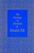 The Sayings & Wisdom of Imam 'Ali