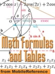Math Formulas And Tables: Algebra, Trigonometry, Geometry, Linear Algebra, Calculus, Statistics. Tables Of Integrals, Identities, Transforms & More (Mobi Study Guides)