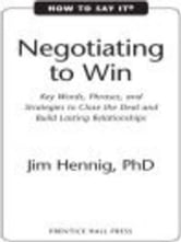 How to Say It: Negotiating to Win