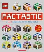 Factastic: A LEGO Adventure in the Real World (LEGO Nonfiction) ebook by Scholastic