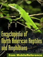 The Illustrated Encyclopedia Of North American Reptiles And Amphibians: An Essential Guide To Reptiles And Amphibians Of Usa, Canada, And Mexico (Mobi Reference)
