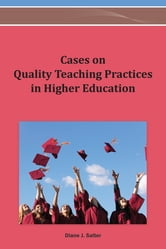 Cases on Quality Teaching Practices in Higher Education