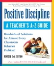 Positive Discipline: A Teacher's A-Z Guide