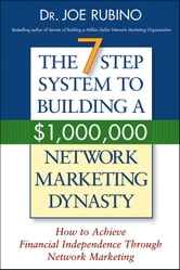 The 7-Step System to Building a $1,000,000 Network Marketing Dynasty