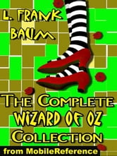 The Complete Wizard Of Oz Collection: All 15 Books, Including The Wonderful Wizard Of Oz, Ozma Of Oz, The Emerald City Of Oz, And More (Mobi Classics)