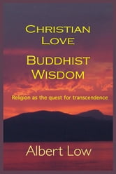 Christian Love Buddhist Wisdom